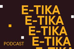 E-TIKA podcast